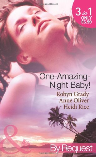 One-Amazing-Night Baby! By Heidi Rice