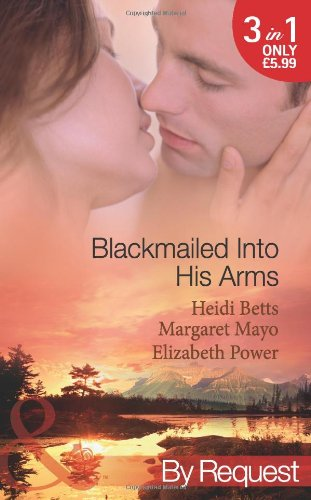 Blackmailed into His Arms By Elizabeth Power