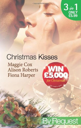 Christmas Kisses By Maggie Cox