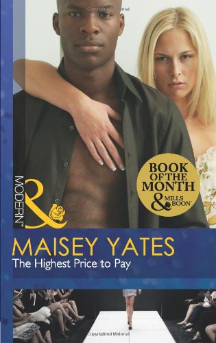 The Highest Price To Pay By Maisey Yates