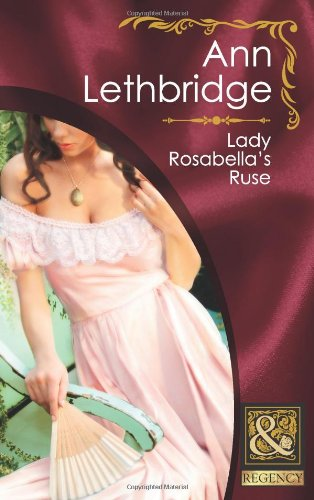 Lady Rosabella's Ruse By Ann Lethbridge