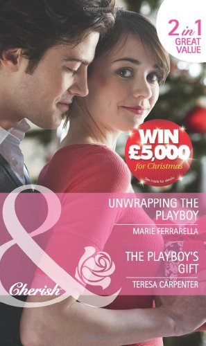 Unwrapping the Playboy/ The Playboy's Gift By Marie Ferrarella