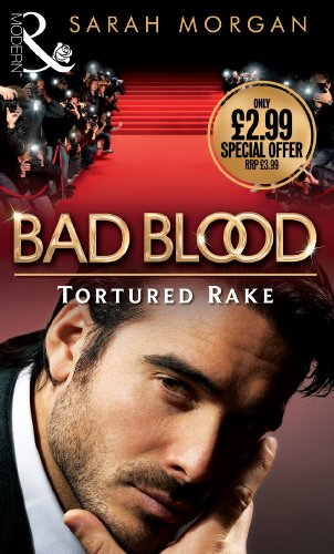 The Tortured Rake: v. 1: Bad Blood Collection by Sarah Morgan