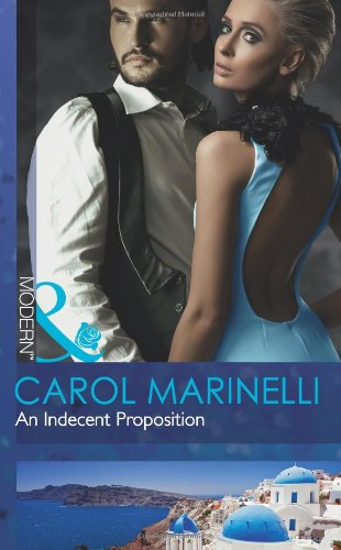 An Indecent Proposition (The Secrets of Xanos, Book 2) By Carol Marinelli