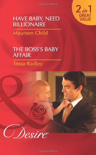 Have Baby, Need Billionaire/ The Boss's Baby Affair By Maureen Child