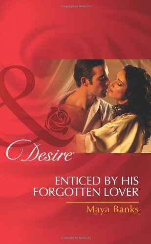 Enticed by His Forgotten Lover/ The Billionaire's Borrowed Baby By Maya Banks