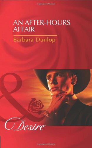 An After-Hours Affair/ Millionaire Playboy, Maverick Heiress By Barbara Dunlop