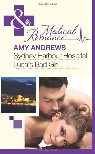 Sydney Harbour Hospital: Luca's Bad Girl By Amy Andrews