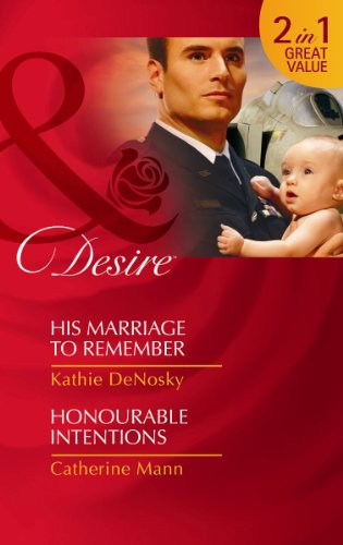 His Marriage to Remember/Honourable Intentions By Kathie DeNosky