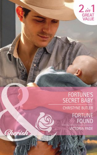 Fortune's Secret Baby/ Fortune Found By Christyne Butler