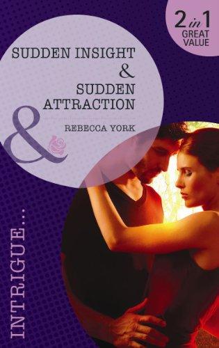 Sudden Insight/ Sudden Attraction By Rebecca York