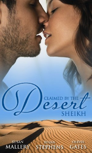 Claimed by the Desert Sheikh: The Sheikh and the Pregnant Bride / Desert King, Pregnant Mistress / Desert Prince, Expectant Mother (Mills & Boon Special Releases) By Susan Mallery