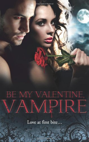 Be My Valentine, Vampire By Michele Hauf