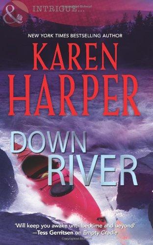 Down River (Mills & Boon Nocturne) (Mills & Boon Intrigue) By Karen Harper