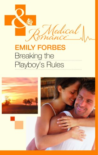 Breaking The Playboy's Rules By Emily Forbes