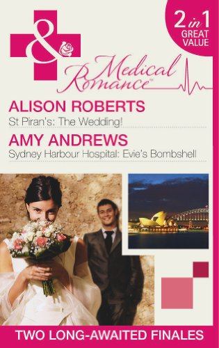 St Piran's The Wedding! / Sydney Harbour Hospital: Evie's Bombshell By Alison Roberts