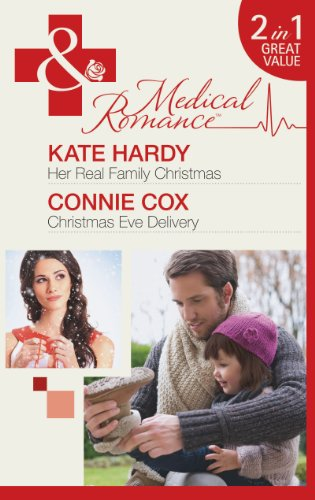 Her Real Family Christmas / Christmas Eve Delivery By Kate Hardy