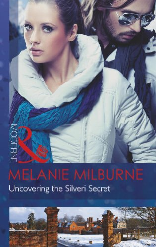 Uncovering The Silveri Secret By Melanie Milburne