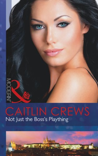 Not Just the Boss's Plaything By Caitlin Crews