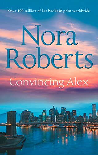 Convincing Alex by Nora Roberts