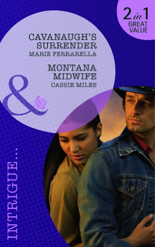 Cavanaugh's Surrender / Montana Midwife By Marie Ferrarella
