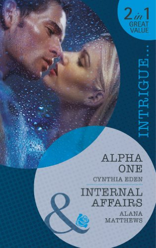 Alpha One / Internal Affairs By Cynthia Eden