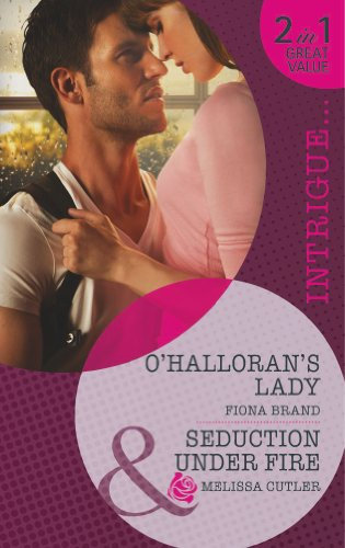 O'Halloran's Lady / Seduction Under Fire By Fiona Brand