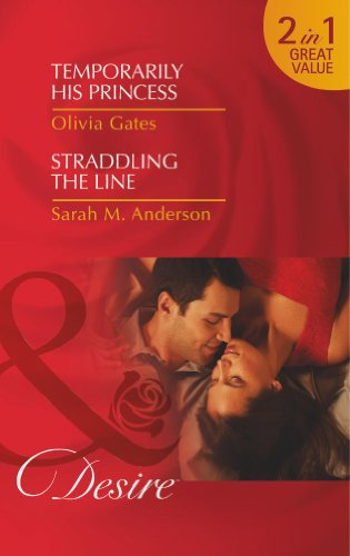 Temporarily His Princess / Straddling the Line By Olivia Gates