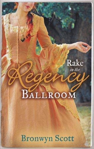 Rake in the Regency Ballroom By Bronwyn Scott