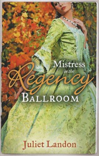 Mistress in the Regency Ballroom By Juliet Landon