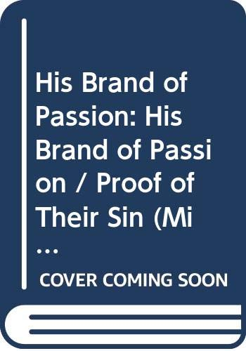 His Brand of Passion: His Brand of Passion / Proof of Their Sin (Mills & Boon Modern) (The Bryants: Powerful & Proud, Book 3) By Dani Collins