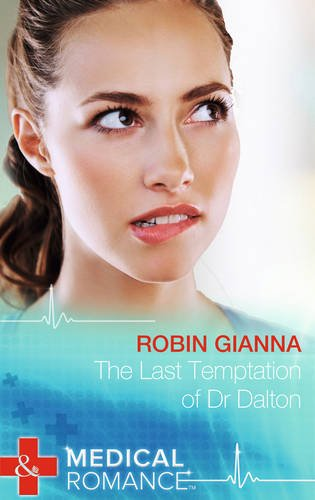 The Last Temptation of Dr Dalton by Robin Gianna
