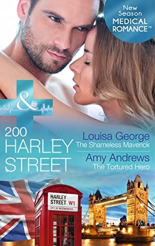 200 Harley Street: the Shameless Maverick By Louisa George