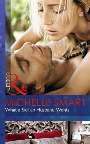 What A Sicilian Husband Wants By Michelle Smart