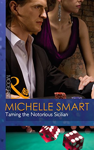 Taming The Notorious Sicilian By Michelle Smart