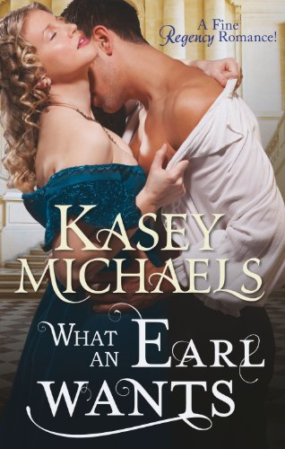 What An Earl Wants By Kasey Michaels