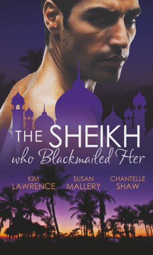 The Sheikh Who Blackmailed Her By Kim Lawrence