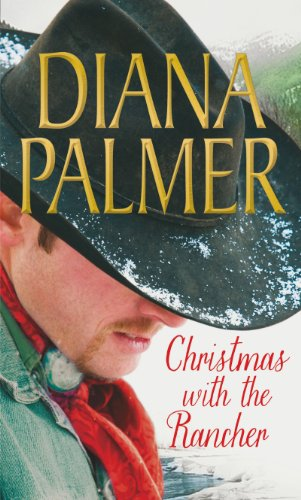Christmas with the Rancher by Diana Palmer