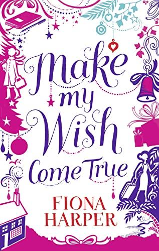 Make My Wish Come True By Fiona Harper
