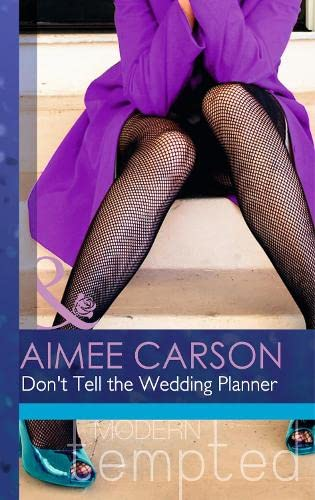 Don't Tell the Wedding Planner by Aimee Carson