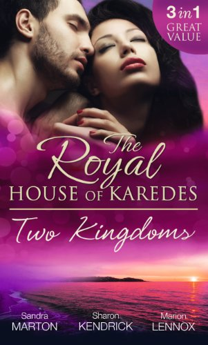 The Royal House of Karedes: Two Kingdoms By Sandra Marton