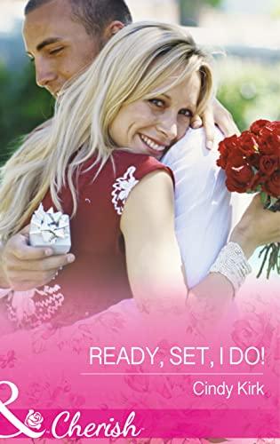 Ready, Set, I Do! By Cindy Kirk