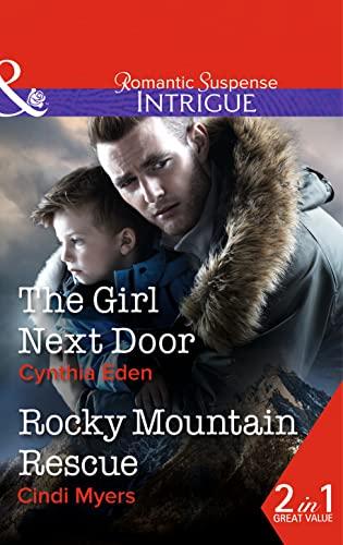The Girl Next Door / Rocky Mountain Rescue By Cynthia Eden