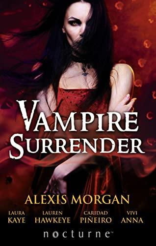 Vampire Surrender: A Vampire's Salvation/Seduced by the Vampire King/The Darkling's Surrender/Her Vampire Lover/Threshold of Pleasure (Nocturne) By Alexis Morgan