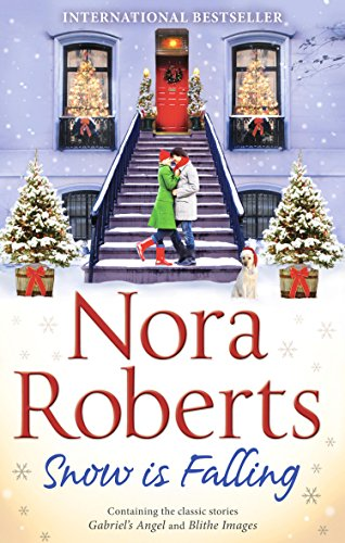 Snow Is Falling By Nora Roberts