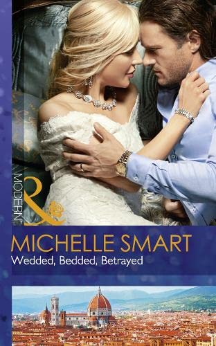 Wedded, Bedded, Betrayed (Wedlocked!, Book 77) By Michelle Smart