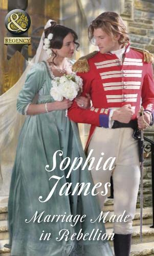Marriage Made In Rebellion By Sophia James