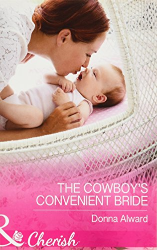 The Cowboy's Convenient Bride By Donna Alward