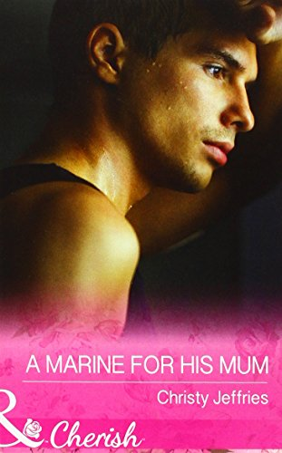 A Marine For His Mum By Christy Jeffries