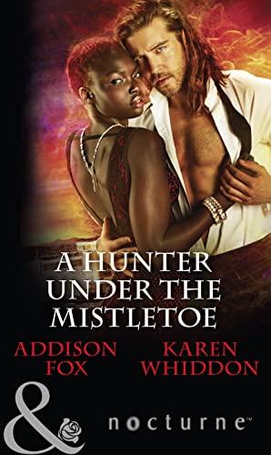 A Hunter Under the Mistletoe By Addison Fox